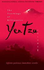 The Teachings of Billionaire Yen Tzu: Infinite Patience; Immediate Results v. 1,