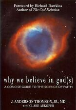 Why We Believe in God(s) : A Concise Guide to the Science of Faith by J....