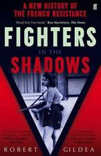 Fighters in the Shadows: A New History of the French Resistance by Gildea, Rober