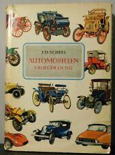 J.D. Scheel. Automobielen. Vroeger en Nu.