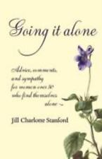 Going It Alone : Advice, Comments, and Sympathy for Women over Fifty Who Find...