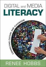 Digital and Media Literacy : Connecting Culture and Classroom by Renee Hobbs (2…