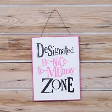 Designated Be-Nice-to-Mummy Zone Wooden Wall Plaque The Bright Side gift New