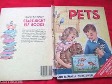 RAND McNALLY Start Right Elf Book PETS 1954 HC Anna Ratzesberger Elizabeth Webbe