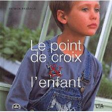 Le Point De Croix Et L'enfant - Patrick Pradalie - CDL