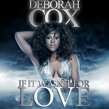 Deborah Cox : If It Wasn't For Love