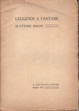 LEGGENDE E FANTASIE DI ETTORE MAGNI UGO NALATO EDITORE 1912 AUTOGRAFO
