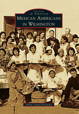 Mexican Americans in Wilmington [Images of America] [Ca] [Arcadia Publishing]