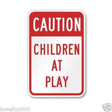 Caution Children at Play SIGN   -12X18 ALUMINUM