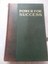 POWER FOR SUCCESS, BY FRANK CHANNING HADDOCK, 1915, HARD COVER VERY GOOD