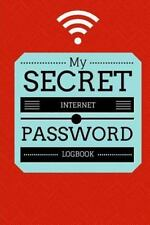 My Secret Internet Password Logbook : Internet Password Organizer: By phillip...