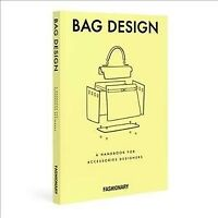 Fashionary Bag Design : A Handbook for Accessories Designers, Hardcover by Fa...