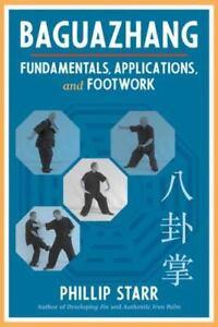 Excellent, Baguazhang: Fundamentals, Applications, and Footwork, Starr, Phillip,