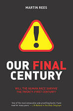 Our Final Century: The 50/50 Threat to Humanity's Survival: Will the Human Race