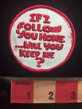 VIntage Patch IF I FOLLOW YOU HOME WILL YOU KEEP ME (maybe puppy dog theme) 79NN