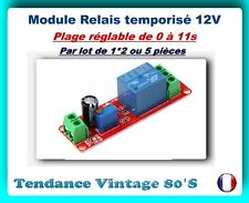 *** 1*2 OU 5 MODULES RELAIS TEMPORISE 12V /  REGLABLE DE 0 A 10 SECONDES ***