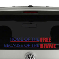 Home of the Free Because of the Brave Patriotic Vinyl Decal Sticker