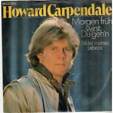 "<3614-14> 7"" Single: Howard Carpendale - Morgen früh wirst Du geh'n"