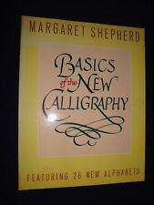 Basics of the New Calligraphy By Margaret Shepherd - Featuring 26 New Alphabets