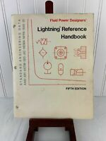 Fluid Power Designer's Lightning Reference Handbook 5th Edition 1982