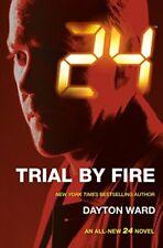 24: Trial by Fire-Dayton Ward