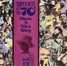 Super Hits of the '70s: Have a Nice Day, Vol. 13 by Various Artists (CD, Oct-199
