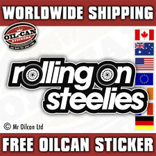 Rolling on steelies v2 sticker decal , JDM / EURO / ratlook 150 X 60mm