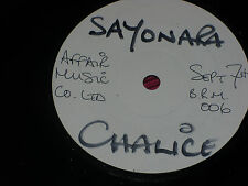 "Chalice:  Sayonara    7""  WHITE LABEL TEST PRESSING"