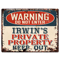 PPWP0723 WARNING IRWIN'S Private Property Chic Sign man cave decor Gift
