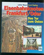 Eisenbahnknoten Frankfurt / Oder. Das Tor zum Osten.
