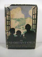 The Far Distant Oxus Katharine Hull & Pamela Whitlock 1937 Jonathan Cape 1st edt