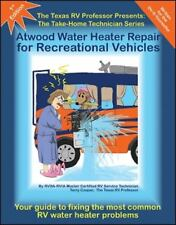 The Texas RV Professor Presents Atwood Water Heater Repair for-ExLibrary