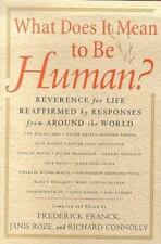 What Does It Mean to Be Human?: Reverence for Life Reaffirmed by Responses from