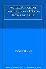 Football Association Coaching Book of Soccer Tactics and Skills,Charles Hughes