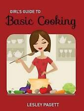 Girl's Guide to Basic Cooking, Pagett, Lesley, Very Good Book