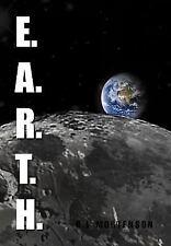 E.A.R.T.H.: By R.L Mortenson