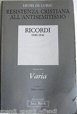 DE LUBAC RESISTENZA CRISTIANA ALL'ANTISEMITISMO RICORDI 1940-1944 30 OPERA OMNIA