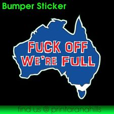 F**K Off We're Full Australia (blue) - Vinyl Decal Bumper Sticker - PS00088