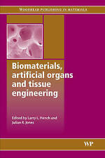 Biomaterials, Artificial Organs and Tissue Engineering by Elsevier Science & Technology (Paperback, 2005)