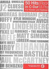 Keyboard Klavier Noten : 50 Hits in C Dur - Rock & Pop - leichte Mittelstufe bis