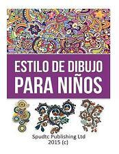 Estilo de Dibujo para Niños by Spudtc Publishing Ltd (2015, Paperback)