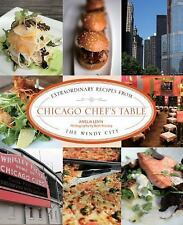 Chicago Chef's Table: Extraordinary Recipes From The Windy City by Levin, Ameli
