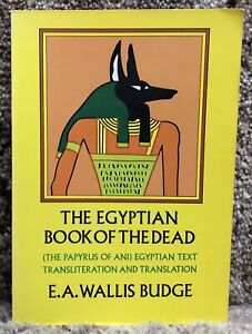 The Egyptian Book of the Dead by Wallis Budge 1967 Dover Publications PB 377 Pgs