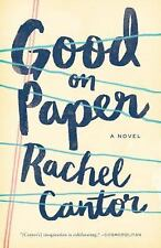 Good on Paper by Rachel Cantor (2016, Hardcover)