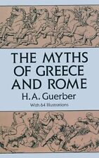 The Myths of Greece and Rome (Anthropology & Folklore S) by H. A. Guerber