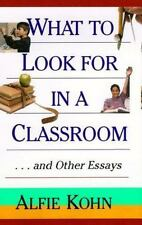 NEW - What to Look for in a Classroom: ...and Other Essays by Kohn, Alfie