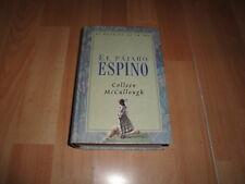 EL PAJARO ESPINO DE COLLEEN McCULLOUGH LIBRO DE SANTILLANA EDICIONES AÑO 2004