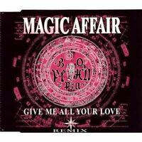 Magic Affair Give me all your love (Remix, 1994) [Maxi-CD]