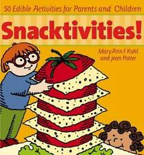 Snacktivities!: 50 Edible Activities for Parents and Young Children by Kohl, Ma