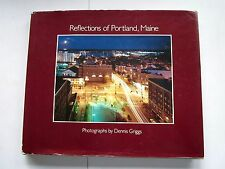 REFLECTIONS of PORTLAND , MAINE Signed Dennis Griggs LIKE NEW 1st Ed 1986 HC/DJ